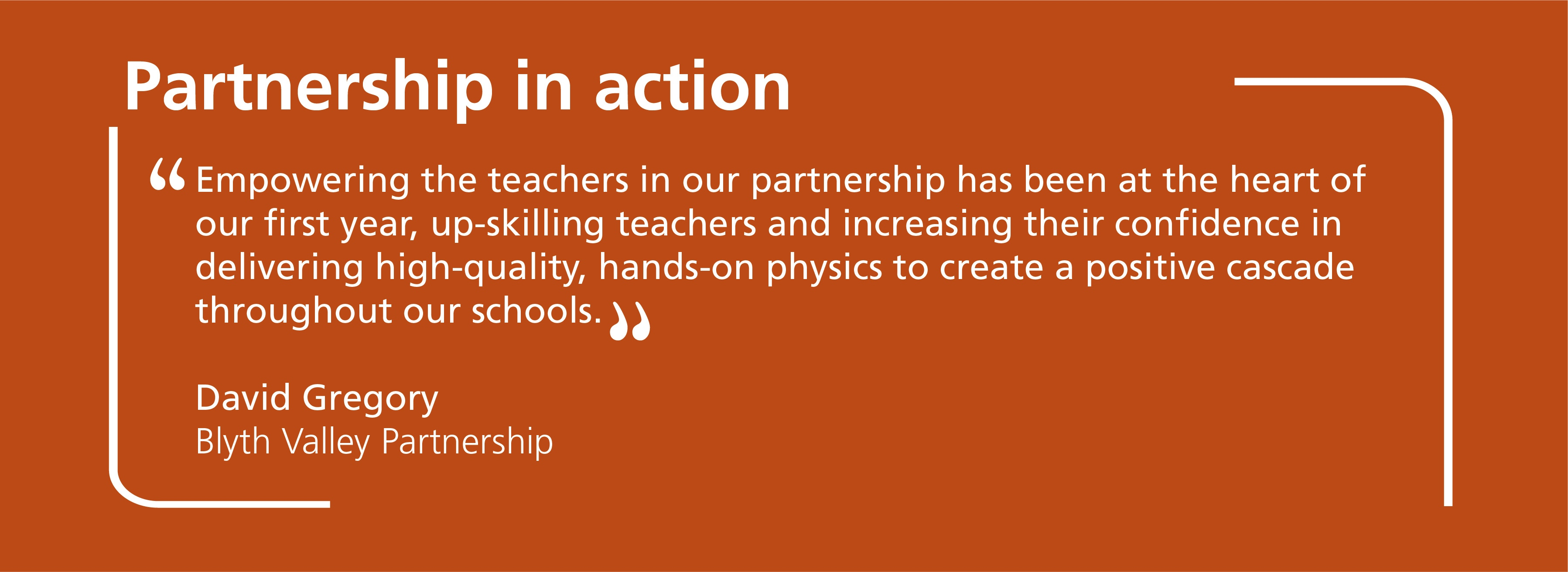 Empowering the teachers in our partnership has been at the heart of our first year, up-skilling teachers and increasing their confidence in delivering high-quality, hands-on physics to create a positive cascade throughout our schools