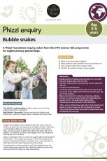 Phizzi enquiry: bubble snakes